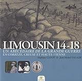 Limousin 14-18 : un abécédaire de la Grande guerre en Corrèze, Creuse et Haute-Vienne