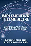 img - for Implementing Telemedicine: Completing Projects On Target On Time On Budget book / textbook / text book