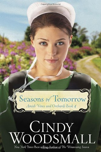 Image of Seasons of Tomorrow: Book Four in the Amish Vines and Orchards Series