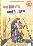 Von Rittern und Burgen: Sachwissen für Erstleser