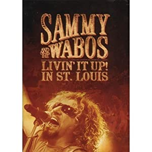 Sammy Hagar and The Wabos - Livin' It Up! Live in St. Louis