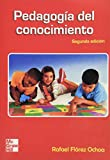 img - for Pedagogia del Conocimiento (Spanish Edition) book / textbook / text book