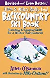 img - for By Allen O'bannon Allen & Mike's Really Cool Backcountry Ski Book, Revised and Even Better!: Traveling & Camping Skill (2e) book / textbook / text book