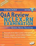 Saunders Q & A Review for the NCLEX-RN®  Examination, 4e (Silvestri, Saunders Q & A Review for the NCLEX-RN Examination)
