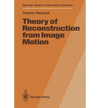 theory-of-reconstruction-from-image-motion-author-stephen-maybank-dec-2011