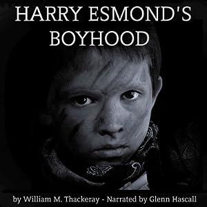 Harry Esmond's Boyhood | [William Makepeace Thackeray]