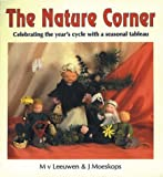 img - for The Nature Corner: Celebrating the Year's Cycle with a Seasonal Tableau by M. V. Leeuwen (1990-01-03) book / textbook / text book