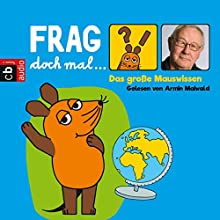 Das große Mauswissen (Frag doch mal... die Maus!) Audiobook by Bernd Flessner Narrated by Armin Maiwald