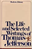 The Life and Selected Writings of Thomas Jefferson (Modern Library