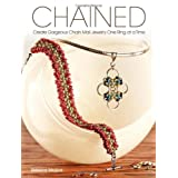 Chained: Create Gorgeous Chain Mail Jewelry One Ring at a Time ~ Rebeca Mojica