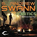 Heretics: Apotheosis, Book 2 (       UNABRIDGED) by S. Andrew Swann Narrated by Kevin Pariseau