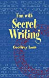 img - for Fun with Secret Writing (Dover Children's Activity Books) book / textbook / text book