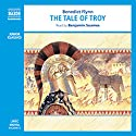 The Tale of Troy (       UNABRIDGED) by Benedict Flynn Narrated by Benjamin Soames