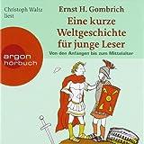 """Eine kurze Weltgeschichte f�r junge Leser: Von den Anf�ngen bis zum Mittelaltervon """"Ernst H. Gombrich"""""""