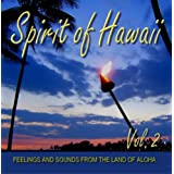 "Spirit of Hawaii - Vol. 2 - Feelings and Sounds from the Land of Alohavon ""Diverse Interpreten"""