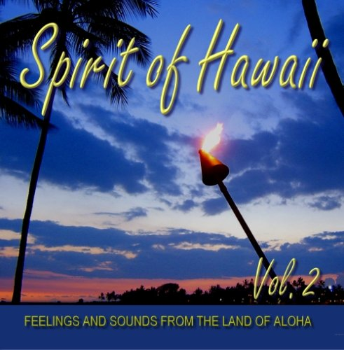 Diverse - Spirit of Hawaii - Vol. 2 - Feelings and Sounds from the Land of Aloha - Zortam Music
