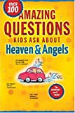 img - for Amazing Questions Kids Ask about Heaven and Angels (Questions Children Ask) book / textbook / text book