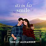 It's in His Smile: A Red River Valley Novel, Book 3 | Shelly Alexander