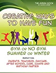 Creative Ways to Have Fun Gym or No Gym Summer or Winter