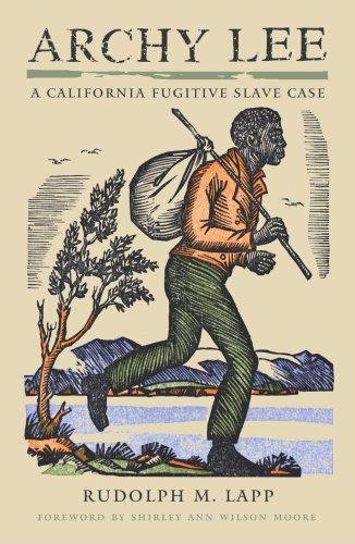 Archy Lee: A California Fugitive Slave Case