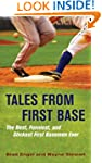 Tales from First Base: The Best, Funn...