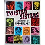 Twisted Sisters: A Collection of Bad Girl Art (Penguin graphic fiction) ~ Diane Noomin