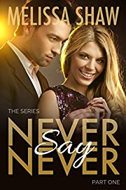 Never Say Never, Part One (Second Chance Contemporary Romance, Book 1)