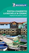 Michelin Green Guide Poitou-Charentes, La Rochelle & Cognac (Green Guide/Michelin)