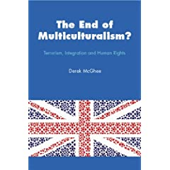The End of Multiculturalism?: Terrorism, Integration and Human Rights by Derek Mcghee