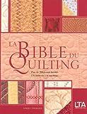 La Bible du quilting : Plus de 200 points brodés à la main ou à la machine