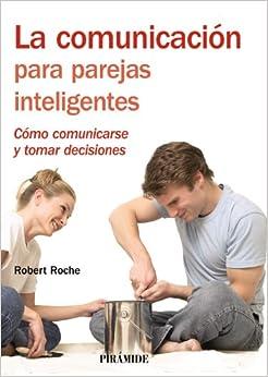 La comunicacion para parejas inteligentes / Communication for Smart