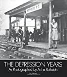 img - for The Depression Years as Photographed by Arthur Rothstein (Dover Pictorial Archives) book / textbook / text book