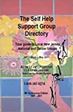 img - for The Self Help Support Group Directory: Your Guide to Local New Jersey, National and Online Groups book / textbook / text book