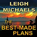 The Best-Made Plans Audiobook by Leigh Michaels Narrated by Kathleen Brown