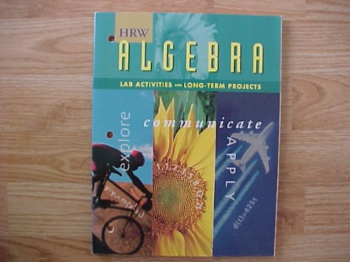 HRW Algebra Lab Activities and Long-Term Projects Explore Communicate Apply, Holt Rinehart Winston