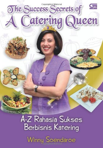 The Success Secrets Of A Catering Queen (Indonesian Edition)