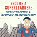 Become a SuperLearner: Learn Speed Reading and Advanced Memorization Hörbuch von Jonathan A. Levi Gesprochen von: Sean Lenhart