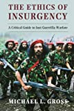 img - for The Ethics of Insurgency: A Critical Guide to Just Guerrilla Warfare book / textbook / text book