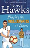 Tony Hawks Playing The Moldovans At Tennis