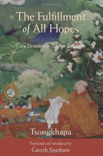 The Fulfillment of All Hopes: Guru Devotion in Tibetan Buddhism