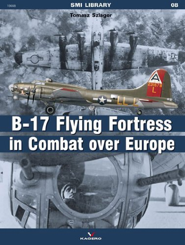 B-17 Flying Fortress in Combat Over Europe (SMI Library) by Szlagor, Tomasz (2014) Paperback