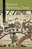 Food in Medieval Times (Food through History)
