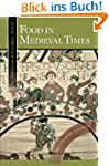 Food in Medieval Times (Food Through...
