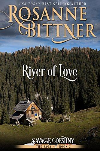 Rosanne Bittner - River of Love (Savage Destiny Book 3)