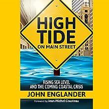 High Tide on Main Street: Rising Sea Level and the Coming Coastal Crisis | Livre audio Auteur(s) : John Englander Narrateur(s) : John Englander