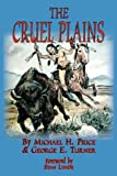 The Cruel Plains (0979669812) by Price, Michael H.