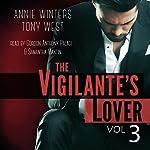 The Vigilante's Lover, Volume 3: A Romantic Suspense Thriller | Annie Winters,Tony West