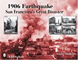 img - for By Sandor Demlinger - 1906 Earthquake: San Francisco's Great Disaster (Schiffer Books) (2006-05-15) [Paperback] book / textbook / text book
