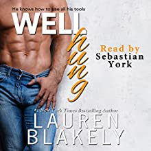 Well Hung Audiobook by Lauren Blakely Narrated by Sebastian York