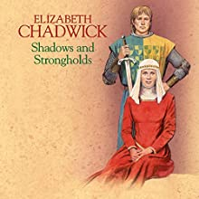 Shadows and Strongholds Audiobook by Elizabeth Chadwick Narrated by Christopher Scott